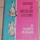 History of American Costume Elizabeth McClellan HC DJ