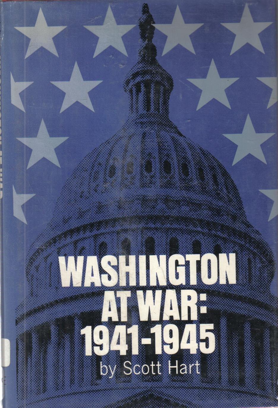 Washington at War 1941-1945 Scott Hart  HC DJ