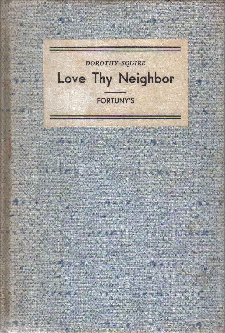 LOVE THY NEIGHBOR Dorothy Squire 1940 HC