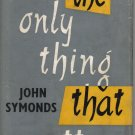 The Only Thing That Matters John Symonds Hardcover