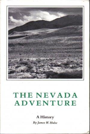 The Nevada Adventure A History James W. Hulse