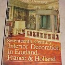 Seventeenth-Century Interior Decoration In England France and Holland