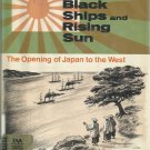 Black Ships and Rising Sun The Opening of Japan to the West