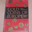 Gold Coins of Europe Since 1800 A Catalogue with Valuations Hans Schlumberger