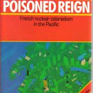 Poisoned Reign: French Nuclear Colonialism in the Pacific