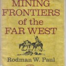 Mining Frontiers of the Far West 1848-1880 Rodman Wilson Paul Hardcover