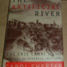 Artificial River The Erie Canal  Paradox of Progress 1817-1862 Carol Sheriff