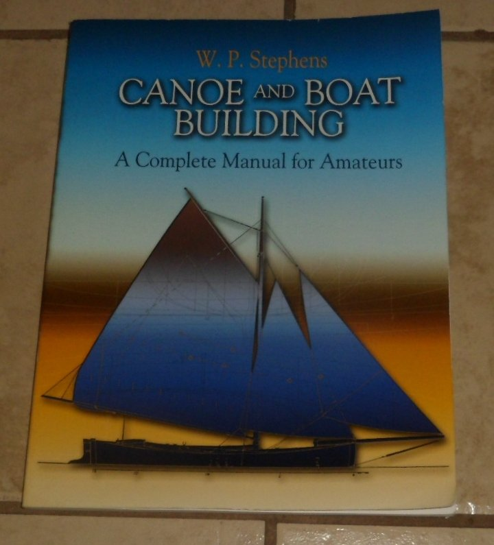 Canoe and Boat Building A Complete Manual for Amateurs by W.P. Stephens