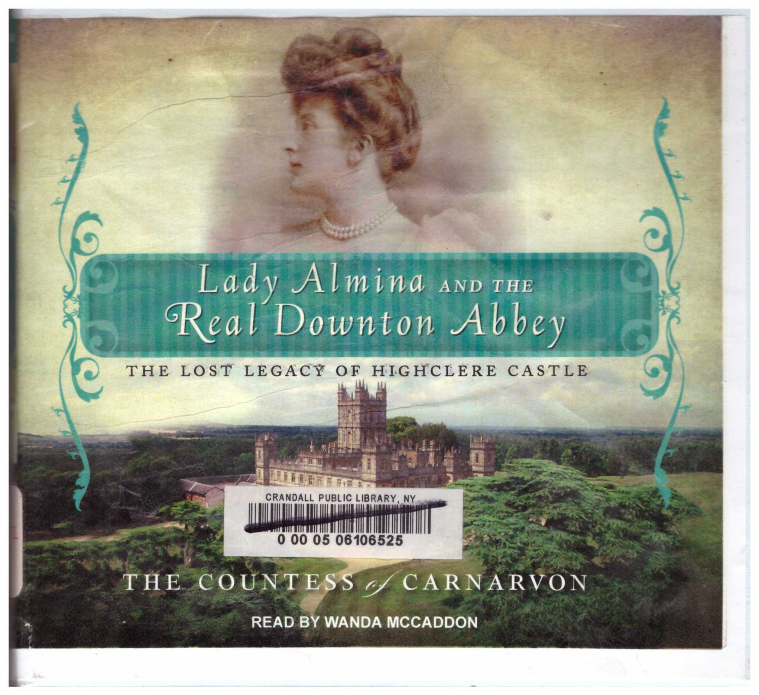 Lady Almina and the Real Downton Abbey: The Lost Legacy of Highclere Castle (Audio CD)