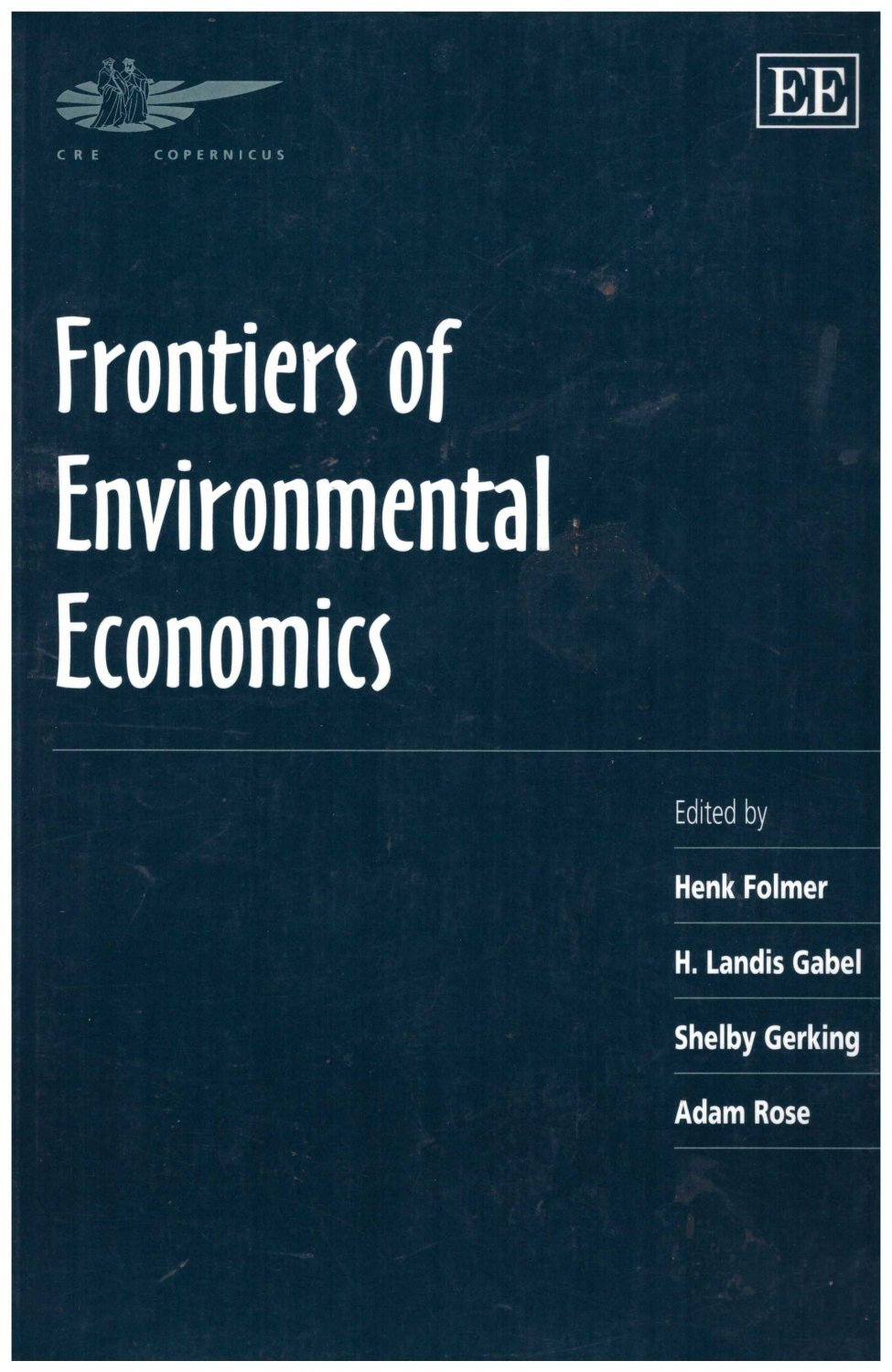 Frontiers of Environmental Economics edited by Henk Folmer