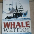 Whale Warrior Peter Bethune Signed by Author Soft cover
