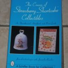 The Cream of Strawberry Shortcake Collectibles An Unauthorized Handbook and Price Guide