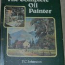 The Complete Oil Painter F.C. Johnston 1979 HC DJ