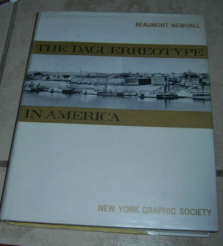 The Daguerreotype in America Beeaumont Newhall 1968 Hardcover