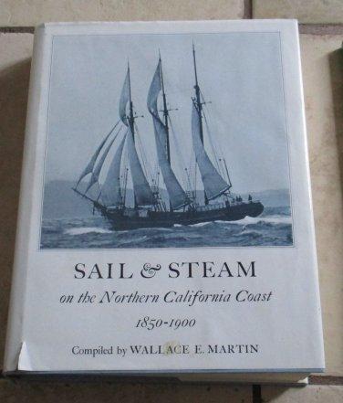 Sail & Steam on Northern California Coast 1850-1900 Wallace E. Martin HC DJ