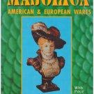 Majolica: American & European Wares Jeffrey Snyder Leslie Bockol