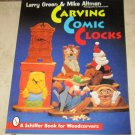 Carving Comic Clocks Larry Green & Mike Altman Illustrated soft cover