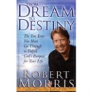 From Dream To Destiny by Robert Morris