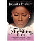 The Threshing Floor by Juanita Bynum