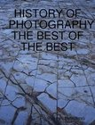 HISTORY OF PHOTOGRAPHY THE BEST OF THE BEST