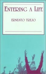 Entering a Life - Trejo, Ernesto