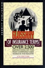 Glossary of Insurance Terms: Over 2,500 Definitions of the Most Commonly Used Words in the Industry