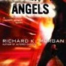Broken Angels - Morgan, Richard K.