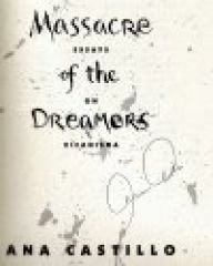 Massacre of the Dreamers: Essays on Xicanisma - Castillo, Ana