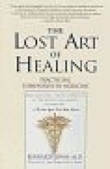 The Lost Art of Healing: Practicing Compassion in Medicine - Lown, Bernard