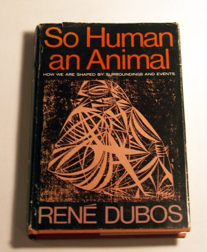 So Human an Animal by Rene Dubos Signed 1st ed.