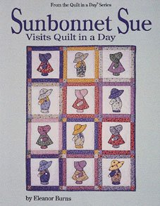 Quilt in a Day QIAD Sunbonnet Sue Visits Quilting Pattern Book by Eleanor Burns LAST ONE!