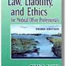 Law, Liability And Ethics for Medical Office Professionals (Paperback) 3rd edition