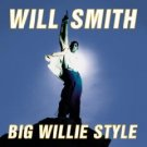 Will Smith- Big Willie Style