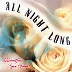 All Night Long: Beautiful Love Songs