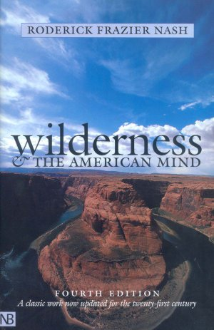 Wilderness and the American Mind (fourth edition) Nash