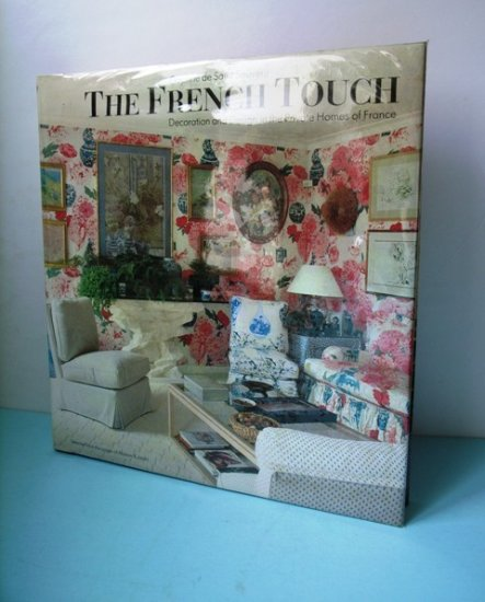 The French Touch - Decoration and design in the private homes of France