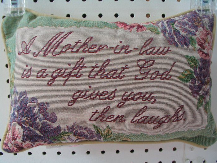 Pillow-Tapestry Mother-in-Law Saying
