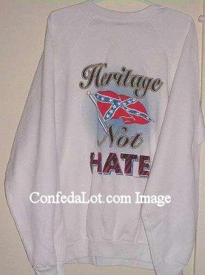 CONFEDERATE HERITAGE not HATE Fashionable SWEATSHIRT Size Large NEW Long Sleeve