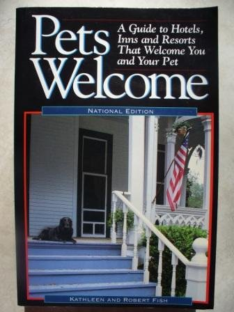 Pets Welcome - A Guide to Lodging That Welcomes Pets