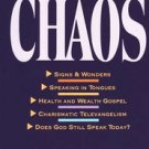 Charismatic Chaos by John F. MacArthur, Jr.