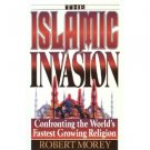 Islamic Invasion by Robert Morey
