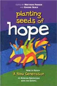Planting Seeds of Hope, a New Generation of African Americans by Matthew Parker