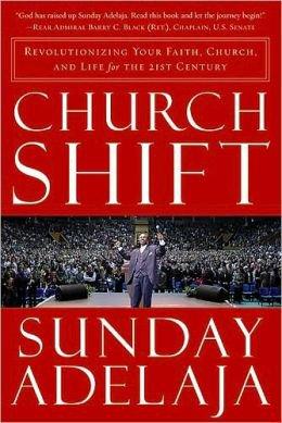 Church Shift by Sunday Adelaja