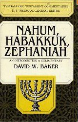 Nahum, Habakkuk, zephaniah, An Introduction and Commentary by David W. Baker