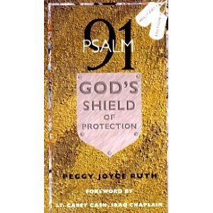 Psalm 91 God's Sheild of Protection by Peggy Joyce Ruth