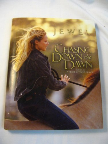 Jewel  Chasing Down the Dawn  1st Ed  Signed HC/DJ
