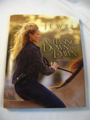 Jewel  Chasing Down the Dawn  1st Ed  Signed HC/DJ