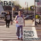 Bekay - Hungry Broke Determined