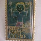 STOP FAMILY VIOLENCE First Class Pin-Pins