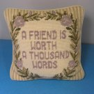 "Decorative Needlepoint Pillow ""A Friend Is Worth A Thousand Words"" Perfect Condition"